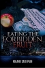 "New Novel""Eating the Forbidden Fruit"", A True Confession of a Convicted Cop[Asia Presswire]"